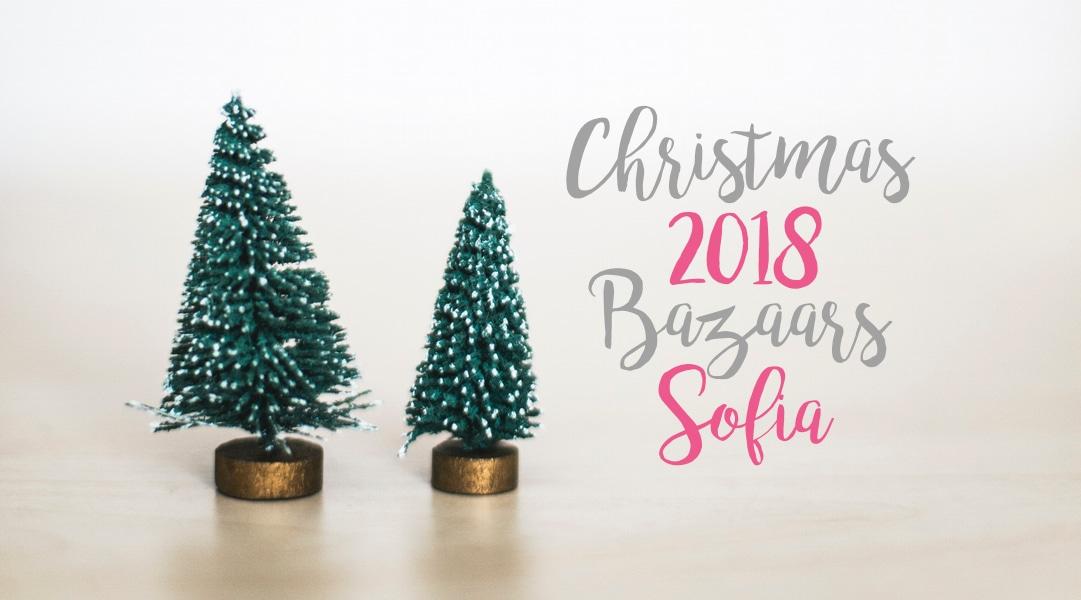 Christmas Bazaars Sofia Bulgaria 2018